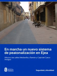 En marcha el nuevo sistema de peatonalización de las calles Mediavilla y Ramón y Cajal de Ejea de los Caballeros