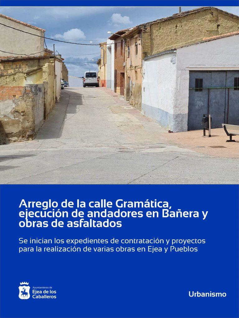 Lee más sobre el artículo Acondicionamiento de la calle Gramática, ejecución de andadores en Paseo Bañera y obras de asfaltados en Ejea y Pueblos