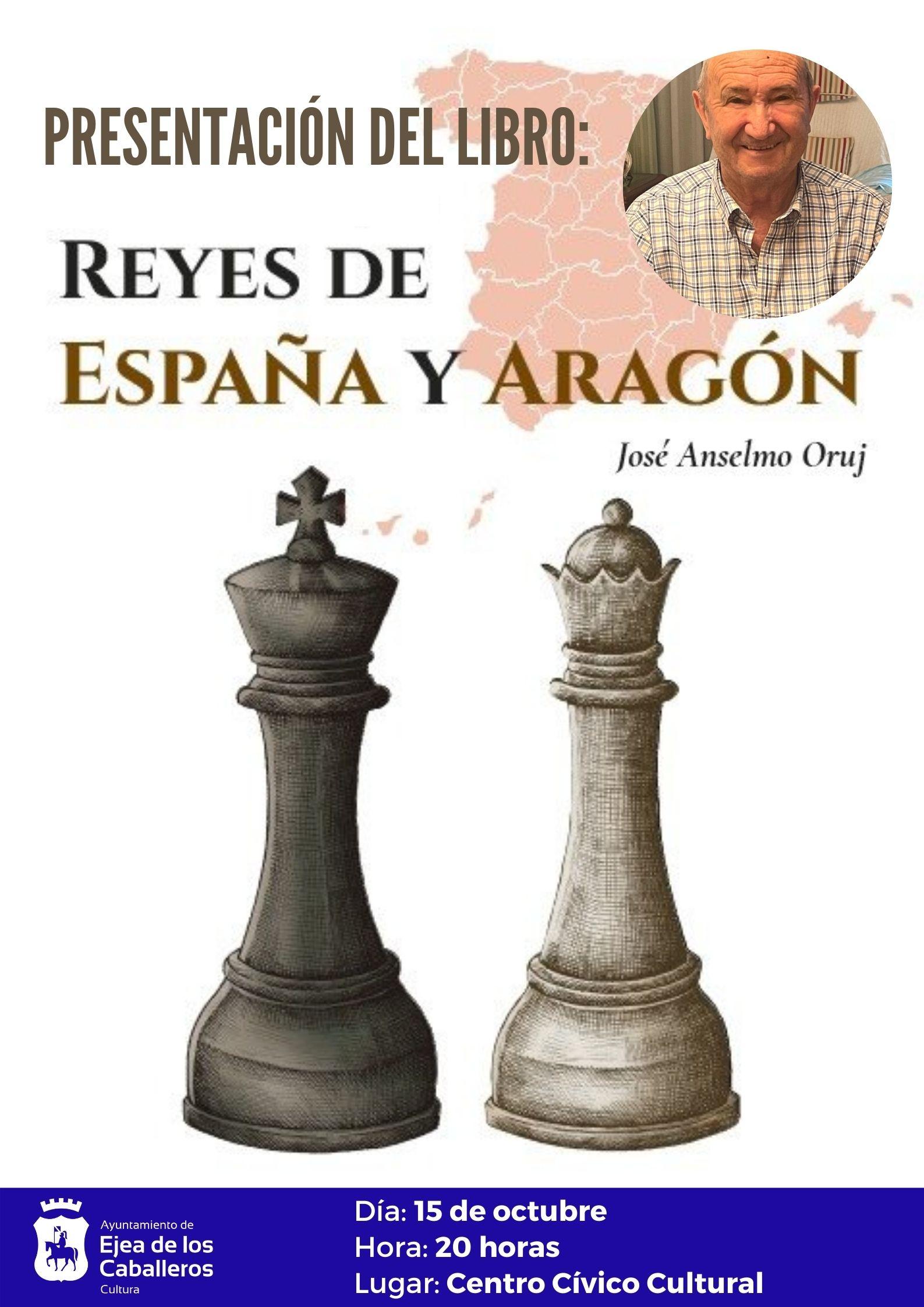 """En este momento estás viendo Presentación del libro """"Reyes de España y Aragón"""" de José Anselmo Oruj"""